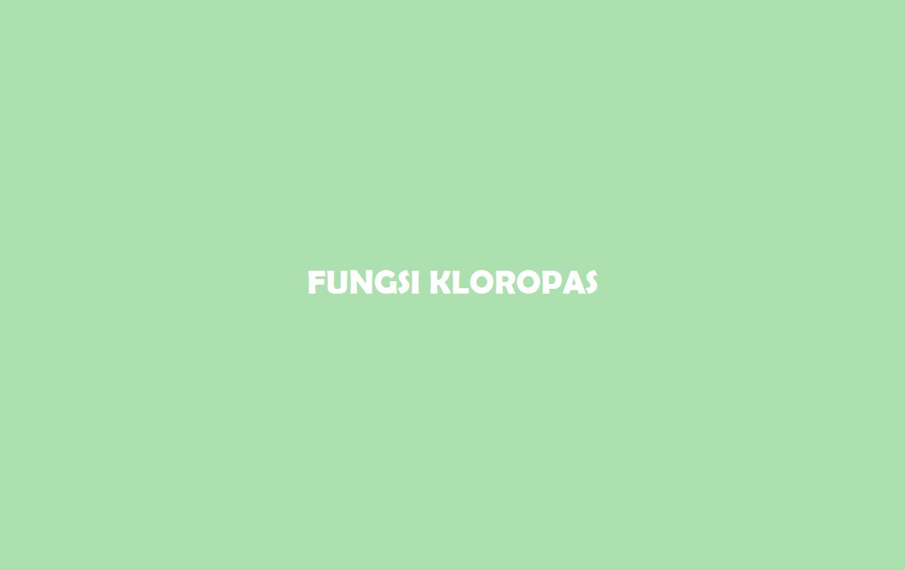 Fungsi Kloropas