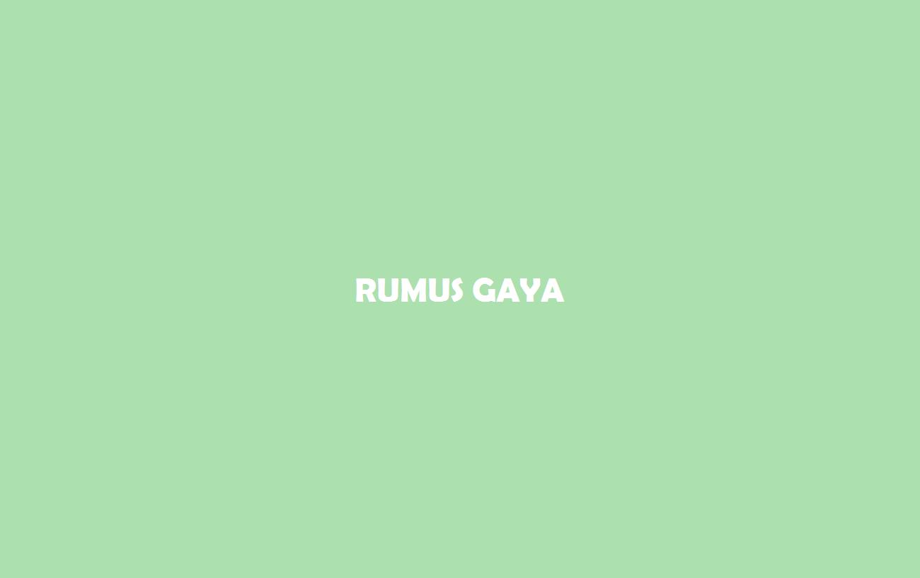 Rumus-Gaya