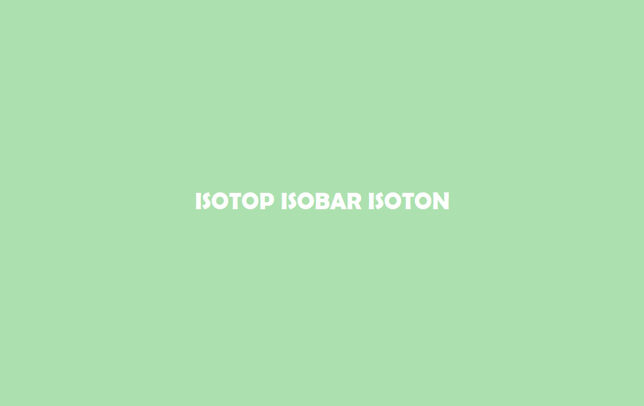 Isotop Isobar Isoton