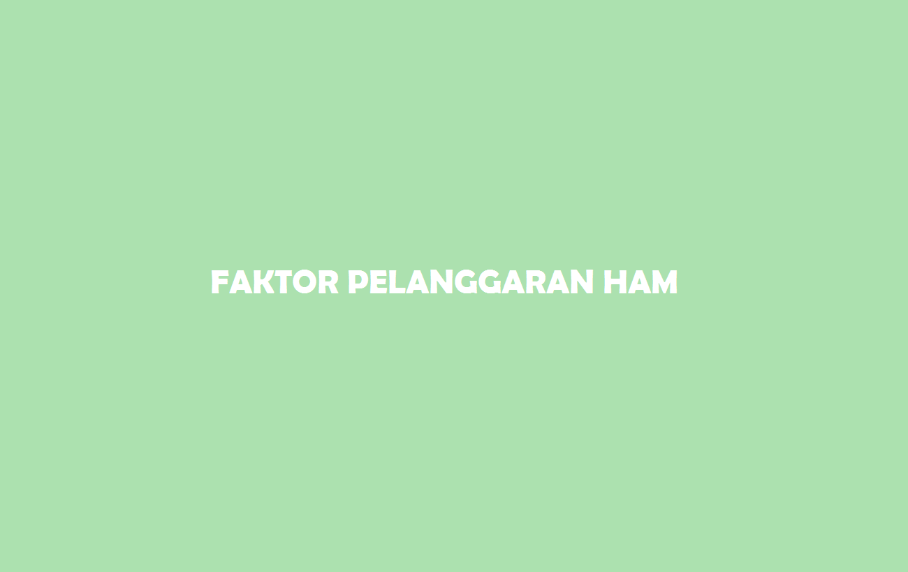 Faktor Pelanggaran Ham