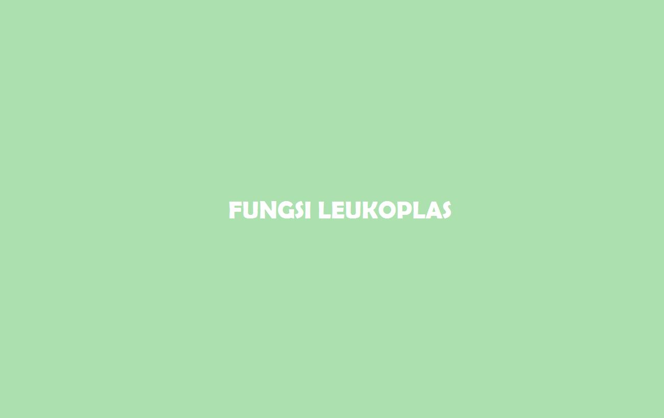 Fungsi Leukoplas