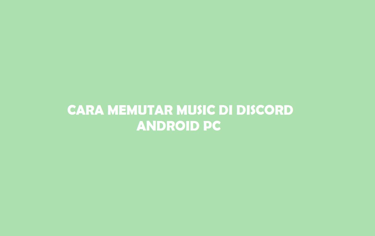 Cara Memutar Music Di Discord Android PC