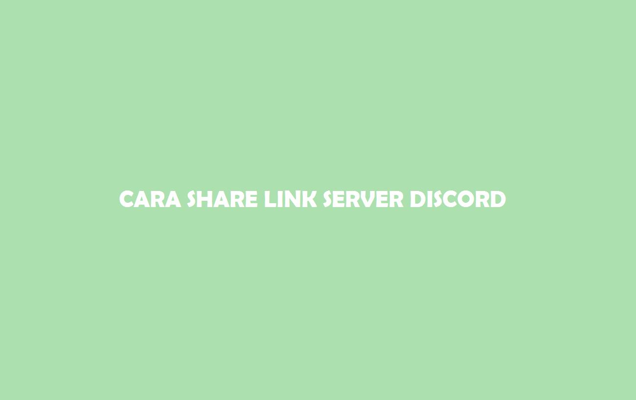 Cara Share Link Server Discord