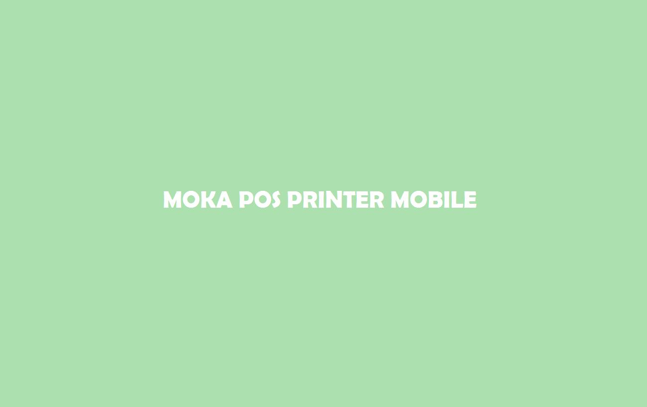 Moka Pos Printer Mobile