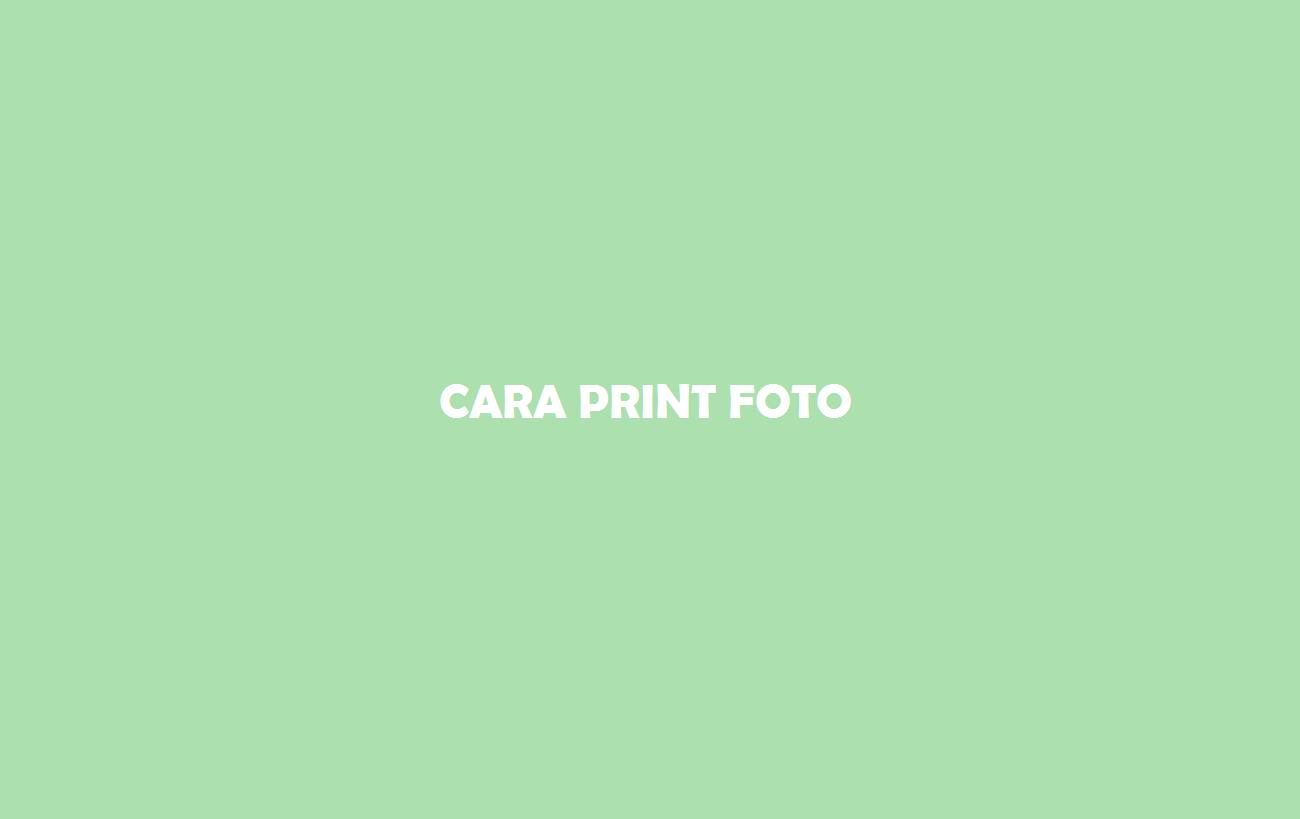 Cara Print Foto