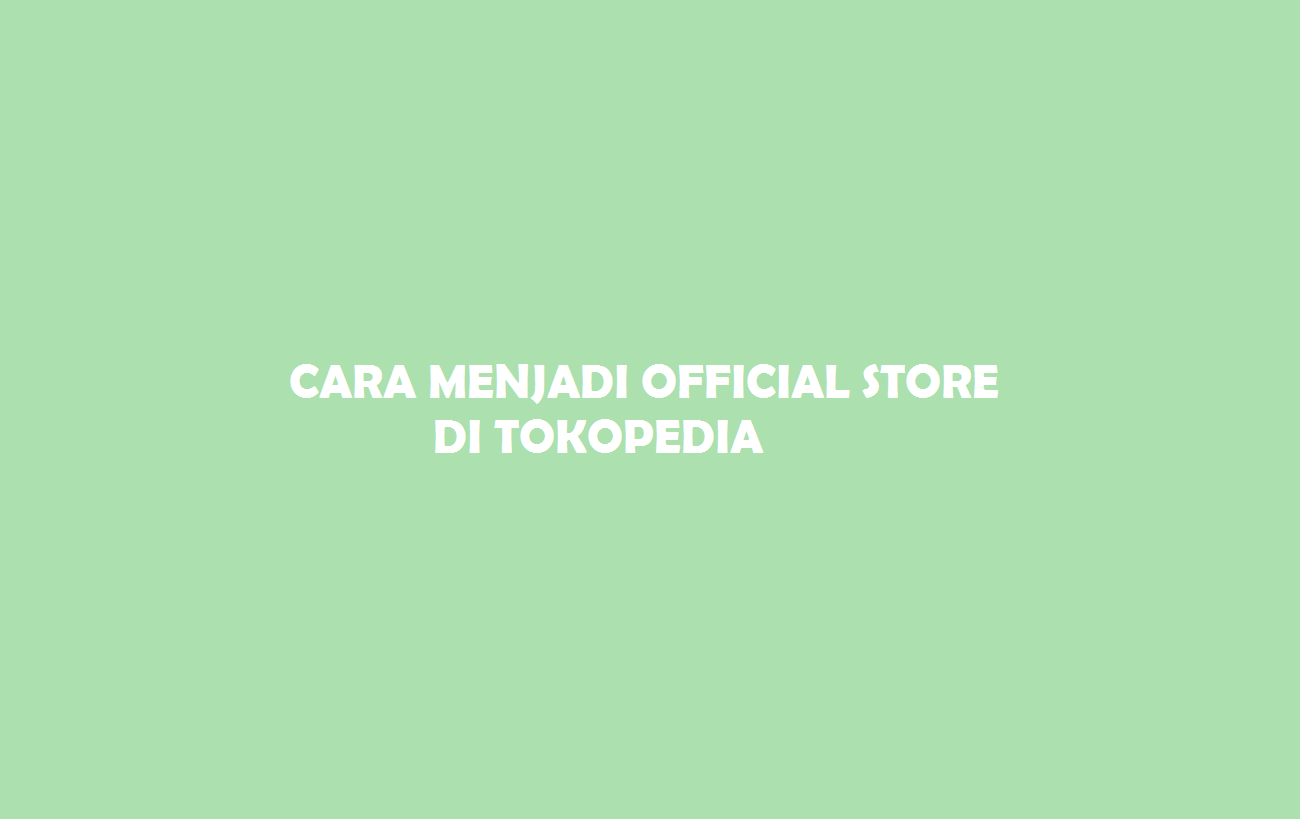 Official Store Tokopedia
