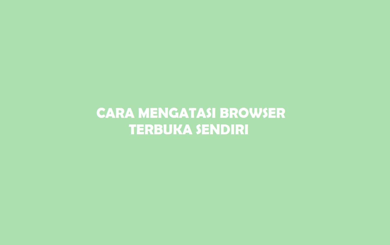 Browser Terbuka Sendiri