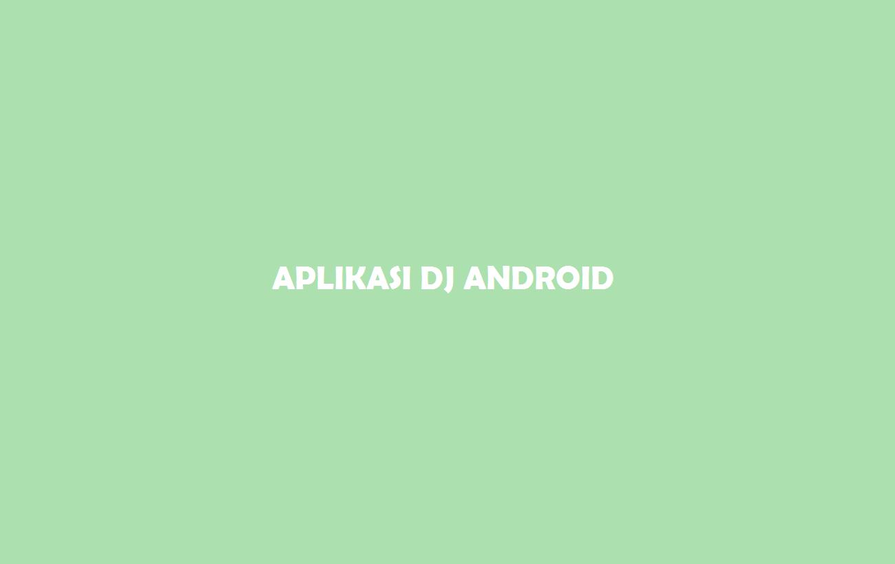 Aplikasi DJ Android