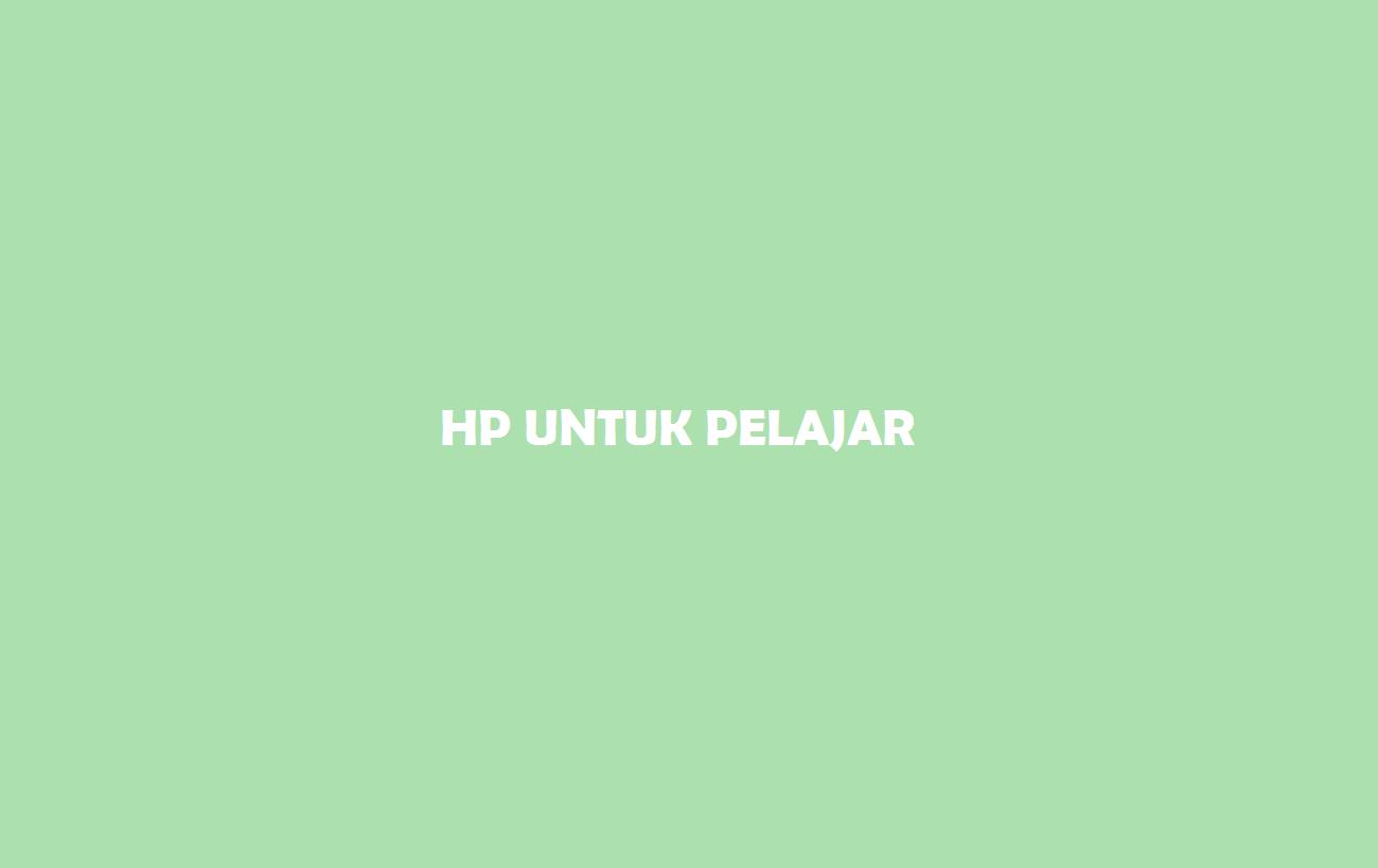 HP Untuk Pelajar