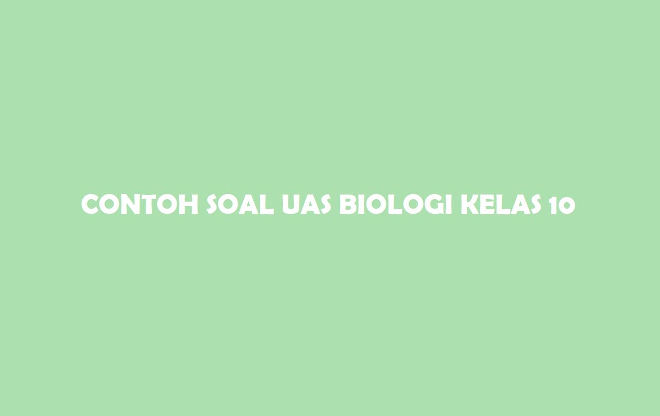 Contoh Soal UASPAT Biologi Kelas 10